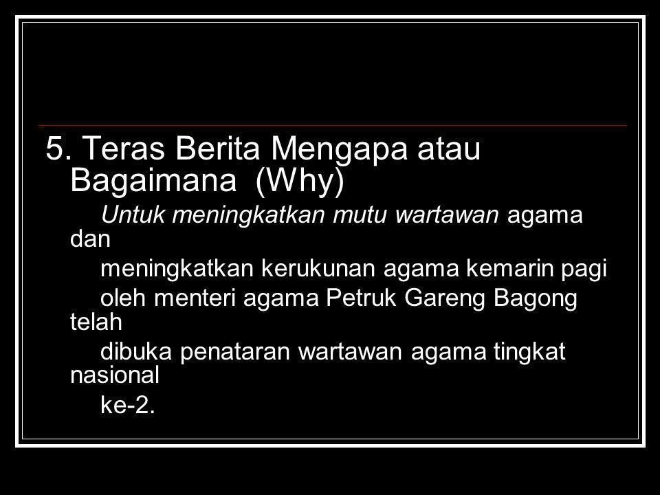 5. Teras Berita Mengapa atau Bagaimana (Why)