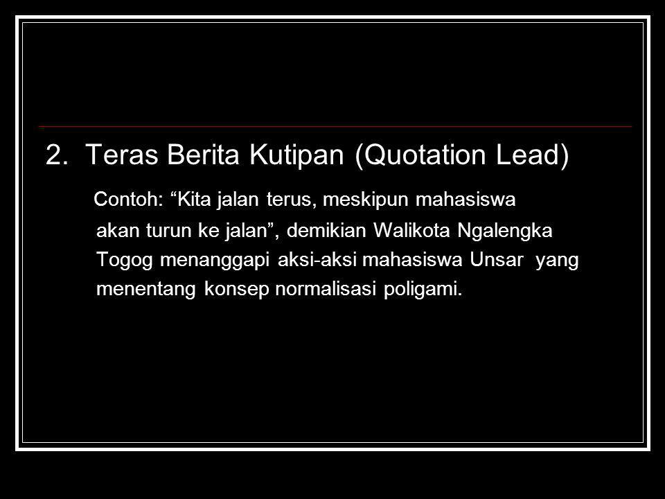 2. Teras Berita Kutipan (Quotation Lead)