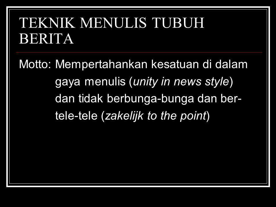 TEKNIK MENULIS TUBUH BERITA