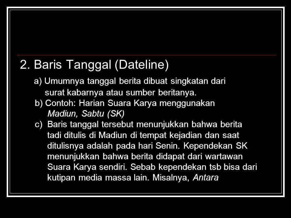 2. Baris Tanggal (Dateline)