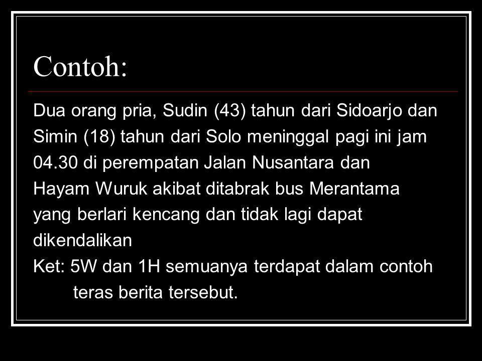 Contoh: Dua orang pria, Sudin (43) tahun dari Sidoarjo dan