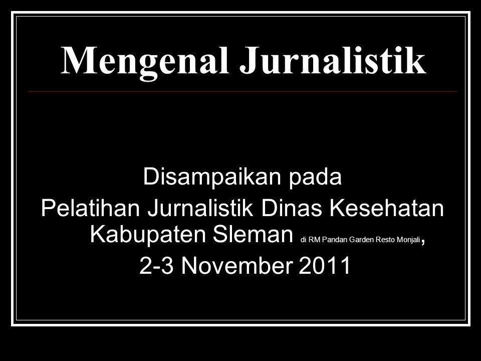 Mengenal Jurnalistik Disampaikan pada