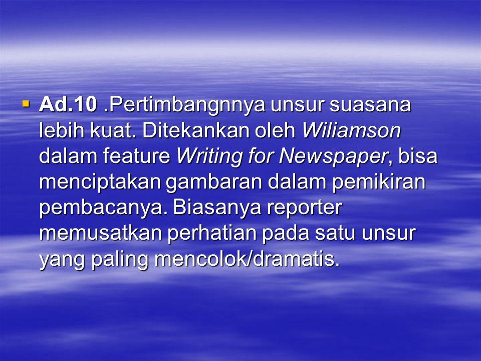 Ad. 10. Pertimbangnnya unsur suasana lebih kuat