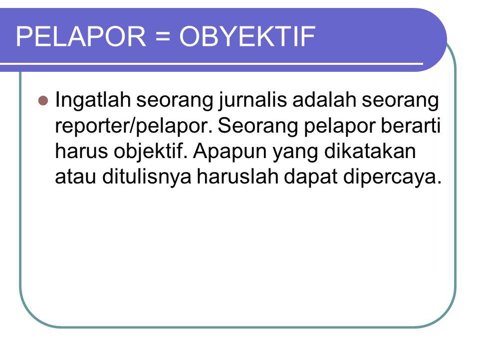 PELAPOR = OBYEKTIF