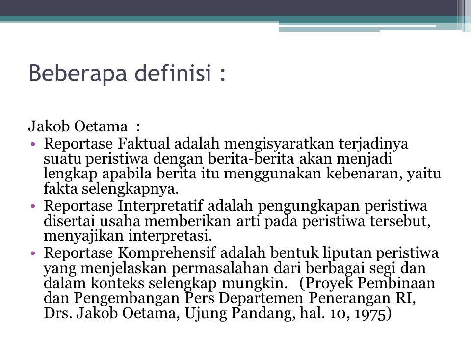 Beberapa definisi : Jakob Oetama :