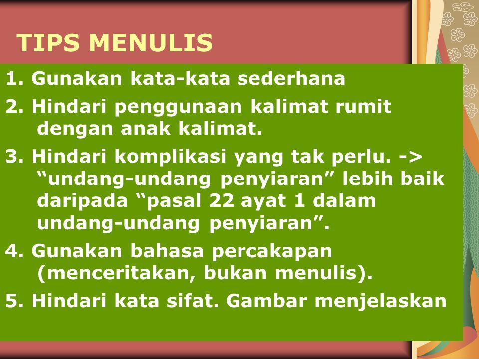 TIPS MENULIS 1. Gunakan kata-kata sederhana