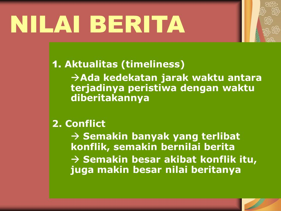NILAI BERITA 1. Aktualitas (timeliness)