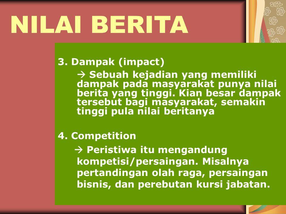 NILAI BERITA 3. Dampak (impact)