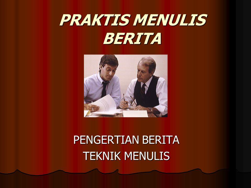 PRAKTIS MENULIS BERITA