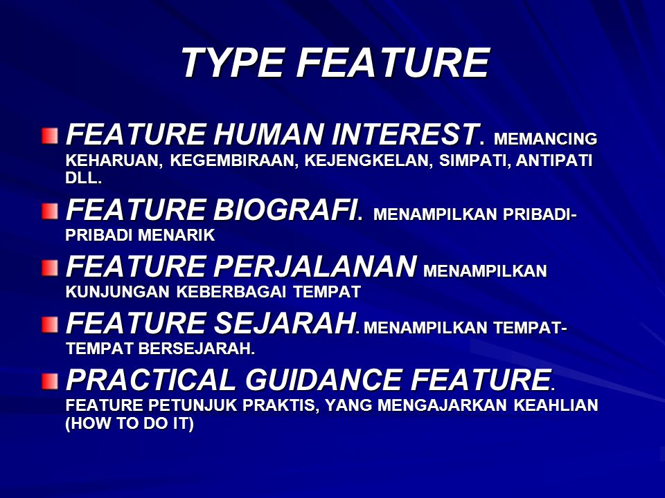 TYPE FEATURE FEATURE HUMAN INTEREST. MEMANCING KEHARUAN, KEGEMBIRAAN, KEJENGKELAN, SIMPATI, ANTIPATI DLL.