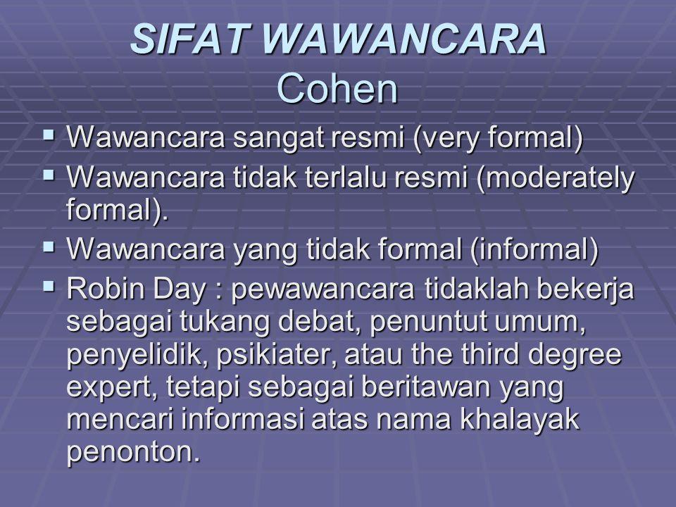 SIFAT WAWANCARA Cohen Wawancara sangat resmi (very formal)