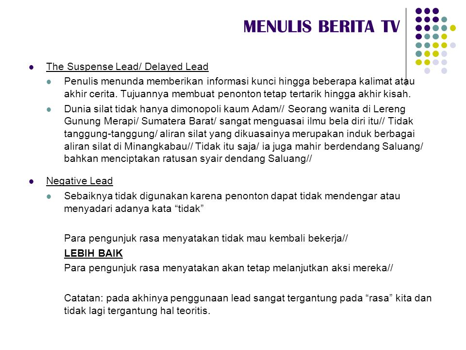 MENULIS BERITA TV The Suspense Lead/ Delayed Lead