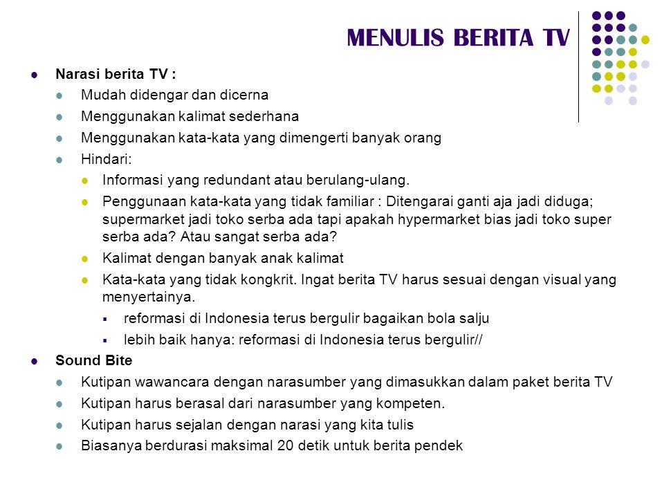 MENULIS BERITA TV Narasi berita TV : Mudah didengar dan dicerna