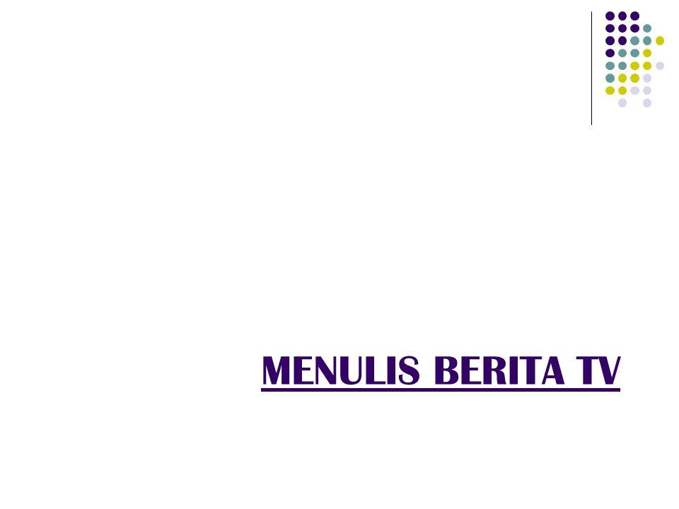 MENULIS BERITA TV