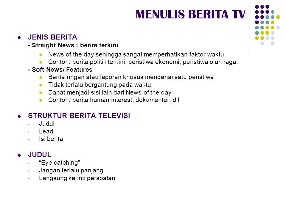 MENULIS BERITA TV JENIS BERITA STRUKTUR BERITA TELEVISI JUDUL