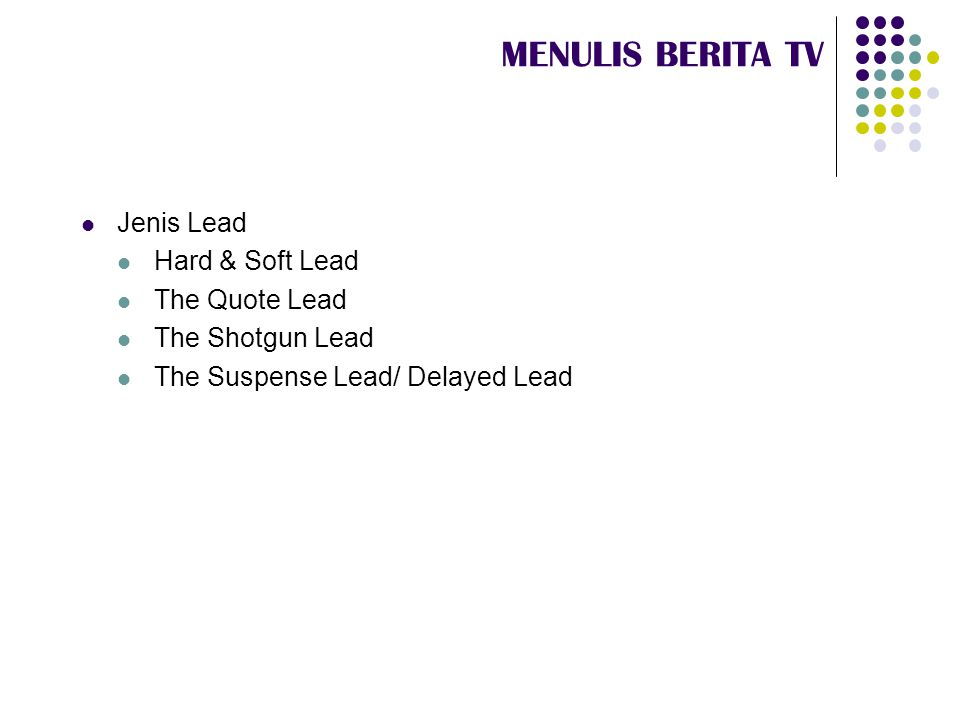 MENULIS BERITA TV Jenis Lead Hard & Soft Lead The Quote Lead