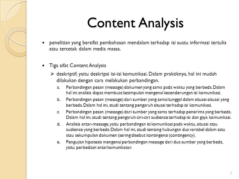 Content Analysis penelitian yang bersifat pembahasan mendalam terhadap isi suatu informasi tertulis atau tercetak dalam media massa.
