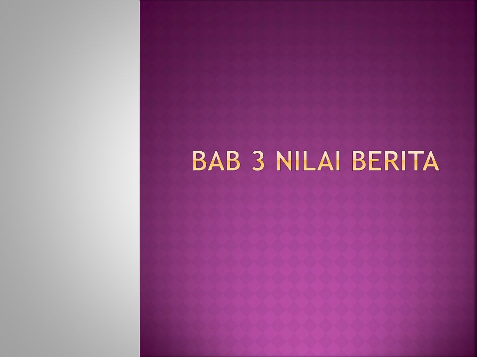 BAB 3 NILAI BERITA