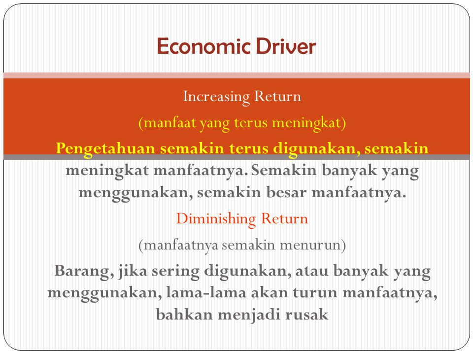 Economic Driver Increasing Return (manfaat yang terus meningkat)