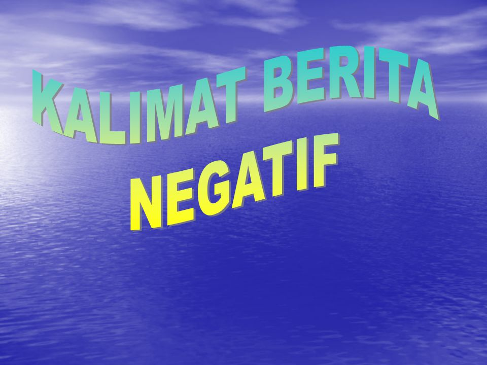 KALIMAT BERITA NEGATIF