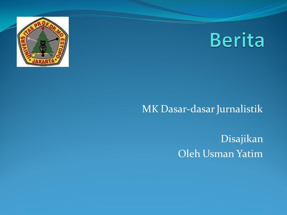 MK Dasar-dasar Jurnalistik Disajikan Oleh Usman Yatim