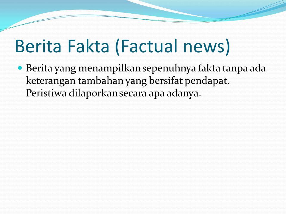 Berita Fakta (Factual news)