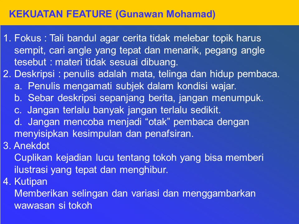KEKUATAN FEATURE (Gunawan Mohamad)