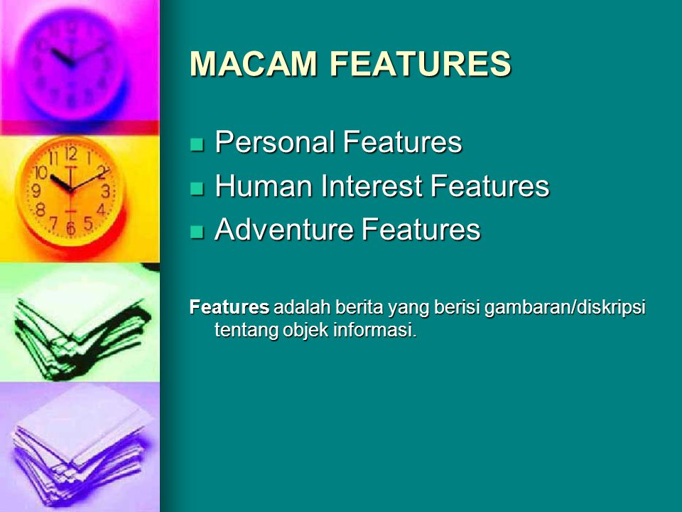 MACAM FEATURES Personal Features Human Interest Features