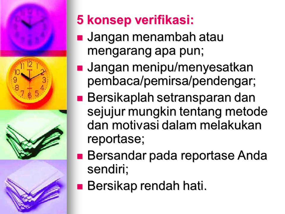 5 konsep verifikasi: Jangan menambah atau mengarang apa pun; Jangan menipu/menyesatkan pembaca/pemirsa/pendengar;