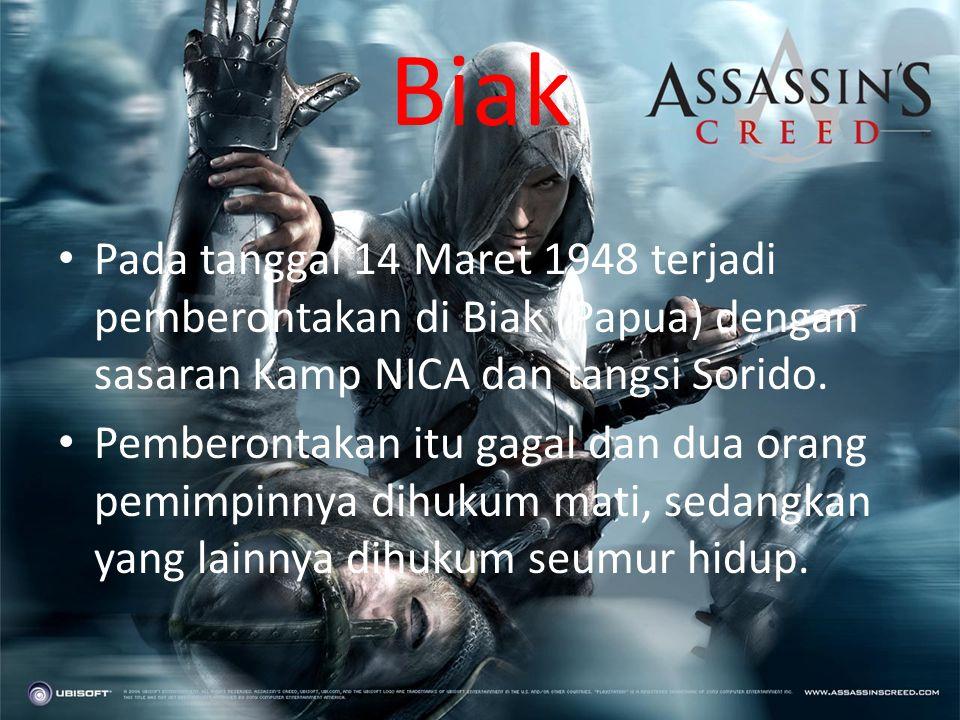 Biak Pada tanggal 14 Maret 1948 terjadi pemberontakan di Biak (Papua) dengan sasaran Kamp NICA dan tangsi Sorido.