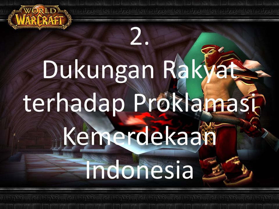 2. Dukungan Rakyat terhadap Proklamasi Kemerdekaan Indonesia
