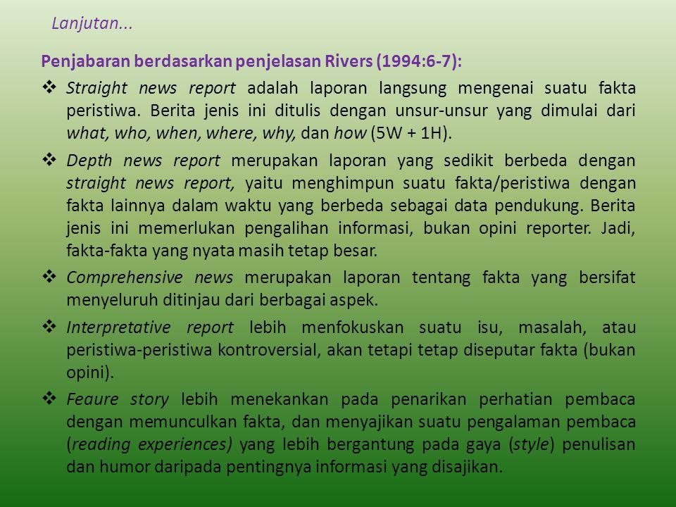 Lanjutan... Penjabaran berdasarkan penjelasan Rivers (1994:6-7):