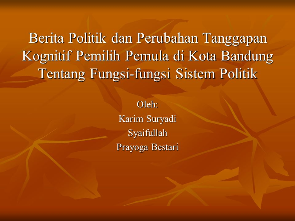 Berita Politik dan Perubahan Tanggapan Kognitif Pemilih Pemula di Kota Bandung Tentang Fungsi-fungsi Sistem Politik