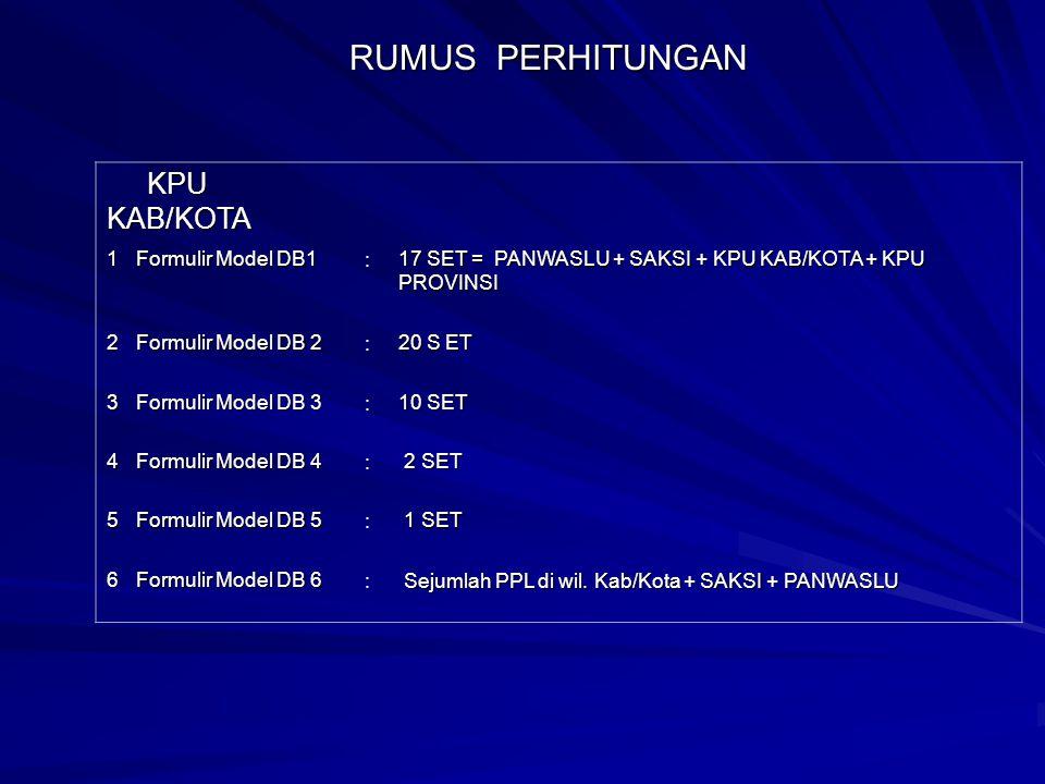 RUMUS PERHITUNGAN KPU KAB/KOTA 1 Formulir Model DB1 :