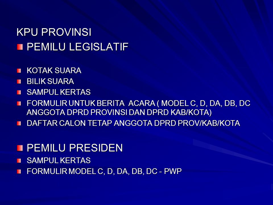 KPU PROVINSI PEMILU LEGISLATIF PEMILU PRESIDEN KOTAK SUARA BILIK SUARA