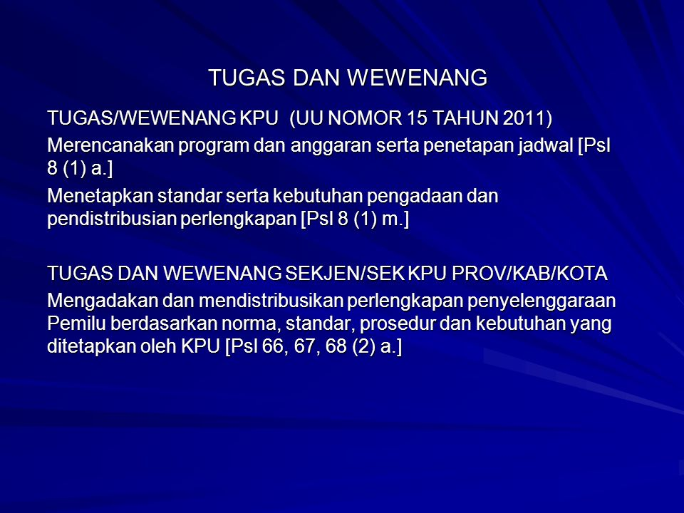TUGAS DAN WEWENANG TUGAS/WEWENANG KPU (UU NOMOR 15 TAHUN 2011)