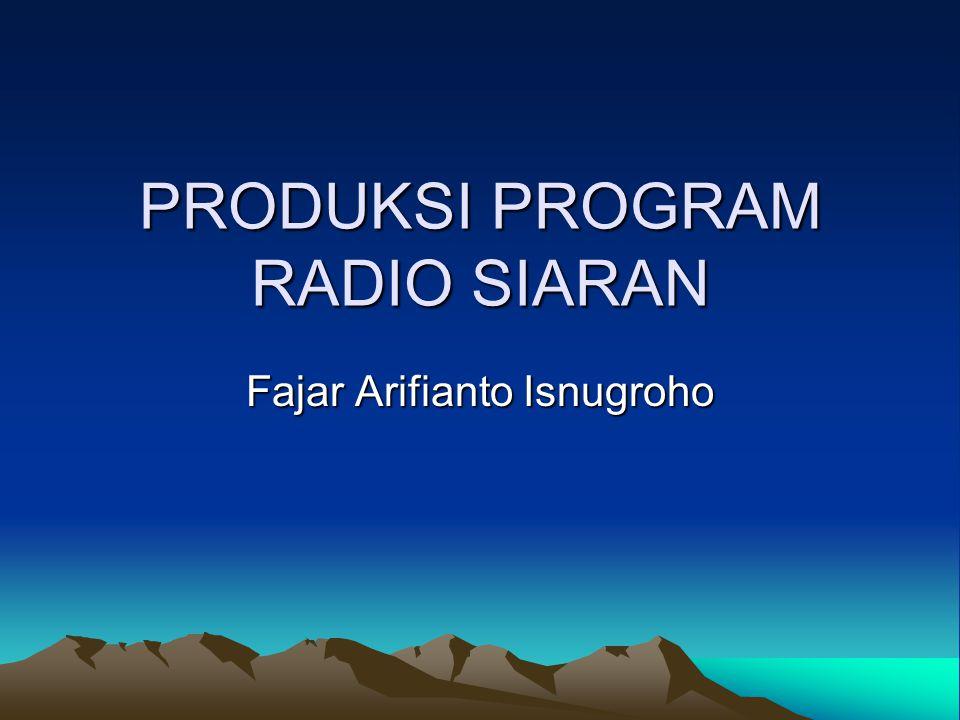 PRODUKSI PROGRAM RADIO SIARAN