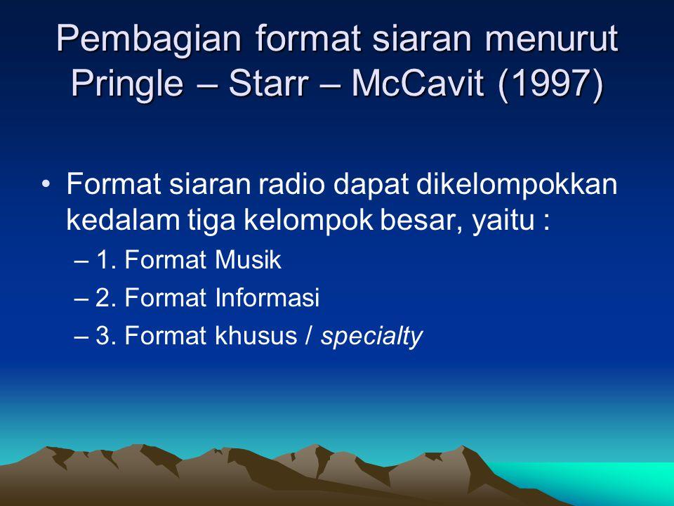 Pembagian format siaran menurut Pringle – Starr – McCavit (1997)
