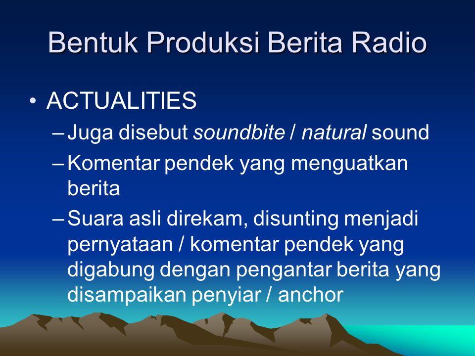 Bentuk Produksi Berita Radio