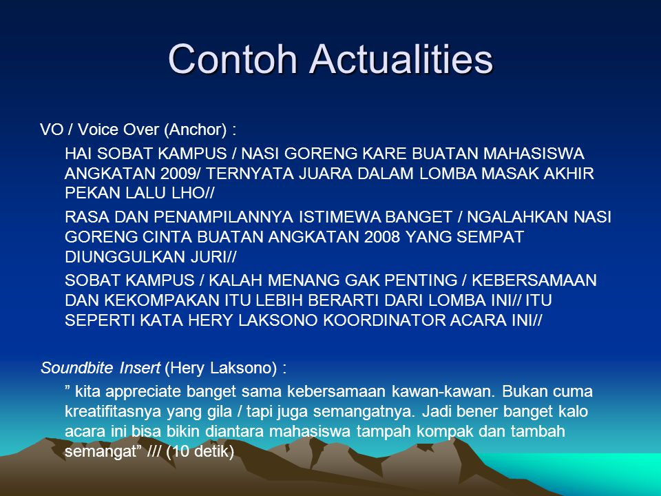 Contoh Actualities VO / Voice Over (Anchor) :