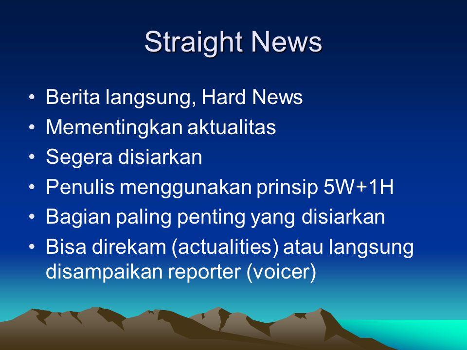 Straight News Berita langsung, Hard News Mementingkan aktualitas