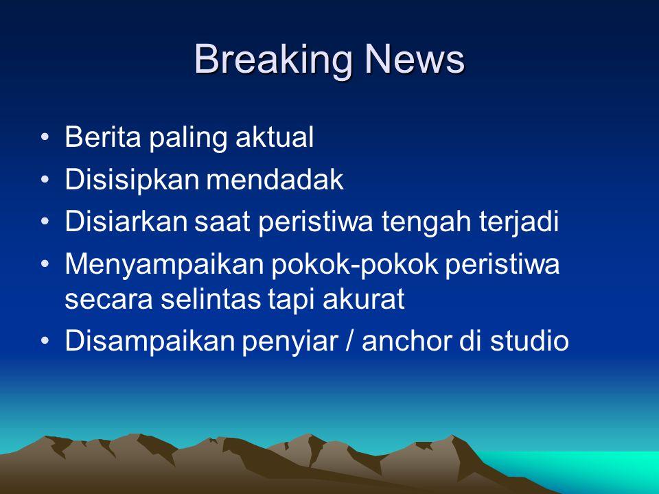 Breaking News Berita paling aktual Disisipkan mendadak