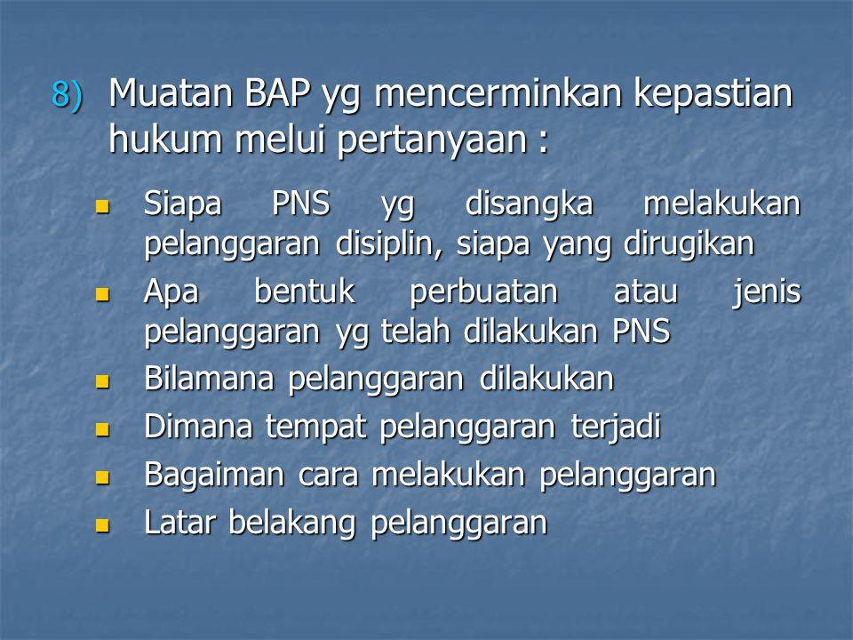 Muatan BAP yg mencerminkan kepastian hukum melui pertanyaan :