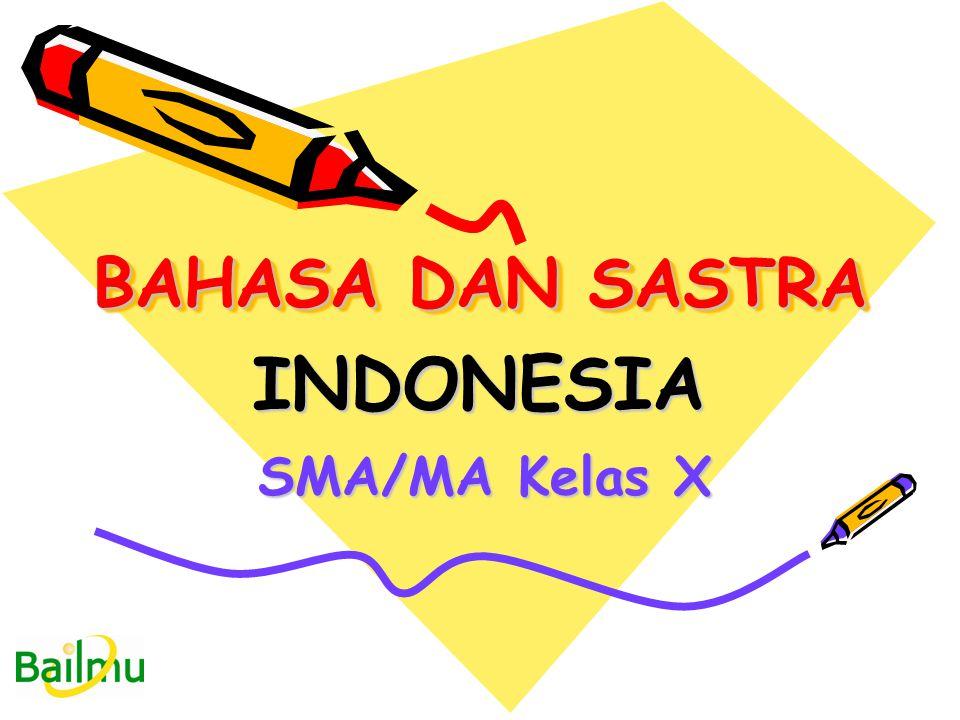 BAHASA DAN SASTRA INDONESIA SMA/MA Kelas X