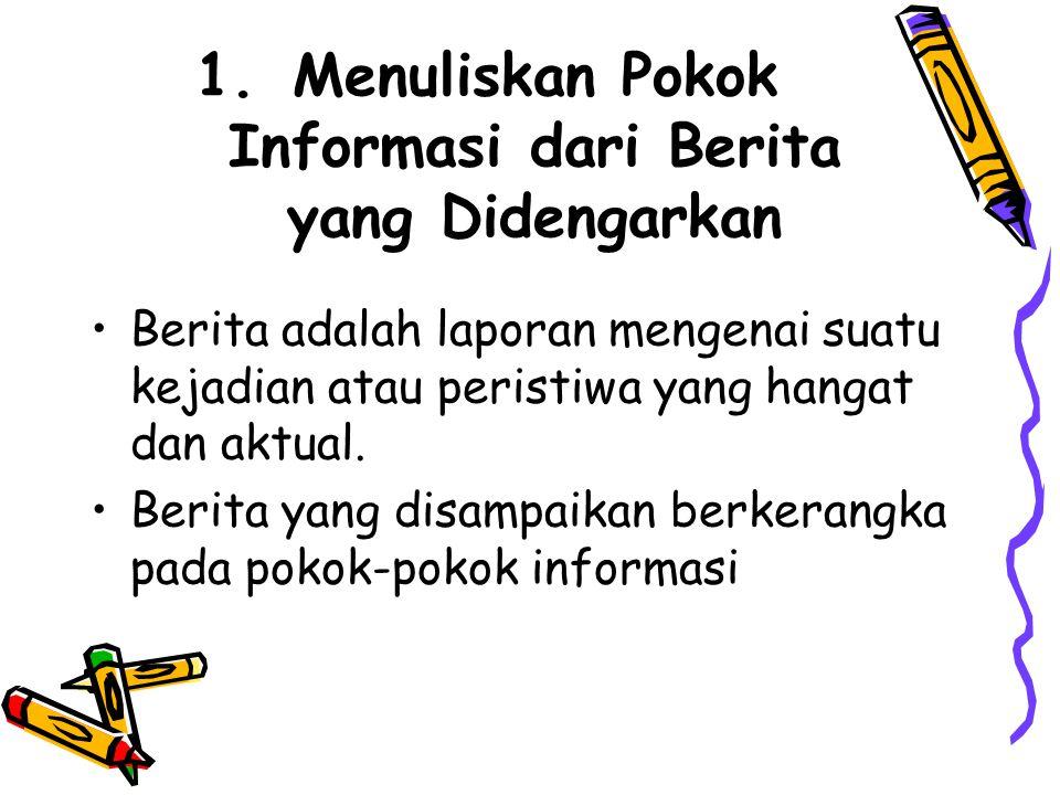 Menuliskan Pokok Informasi dari Berita yang Didengarkan