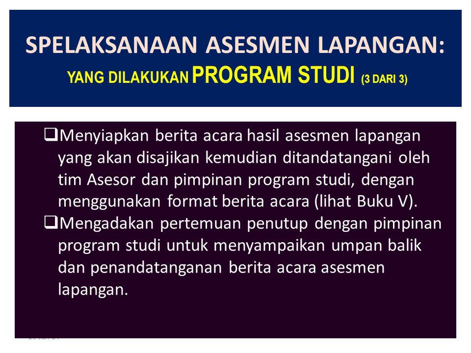 SPELAKSANAAN ASESMEN LAPANGAN: YANG DILAKUKAN PROGRAM STUDI (3 DARI 3)