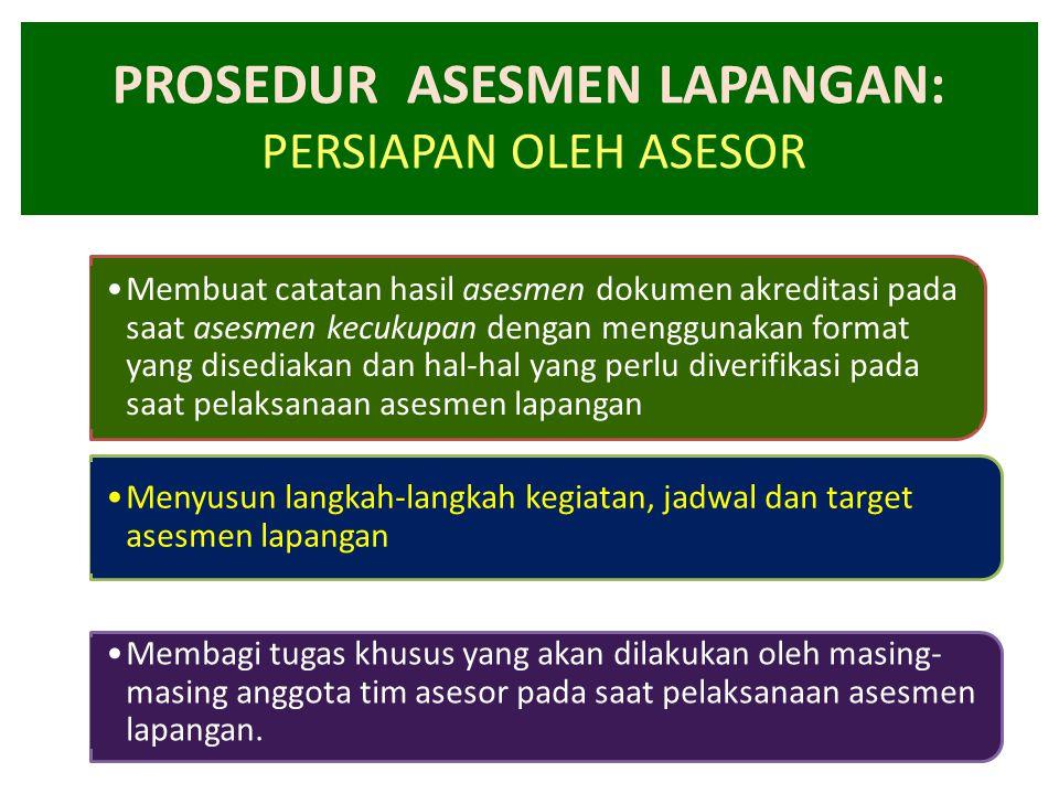 PROSEDUR ASESMEN LAPANGAN: PERSIAPAN OLEH ASESOR