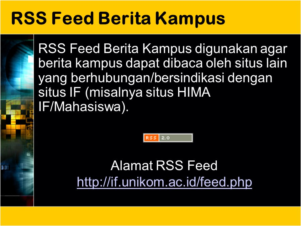 Alamat RSS Feed http://if.unikom.ac.id/feed.php
