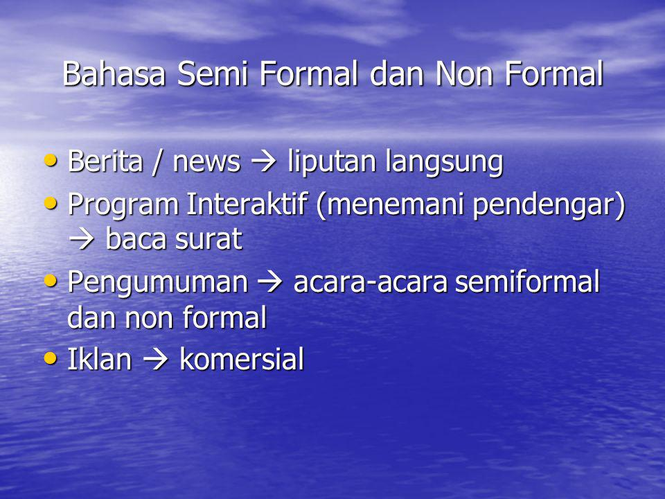 Bahasa Semi Formal dan Non Formal