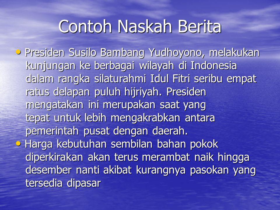 Contoh Naskah Berita Presiden Susilo Bambang Yudhoyono, melakukan